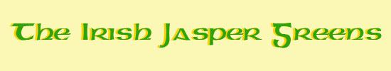 The Irish Jasper Greens